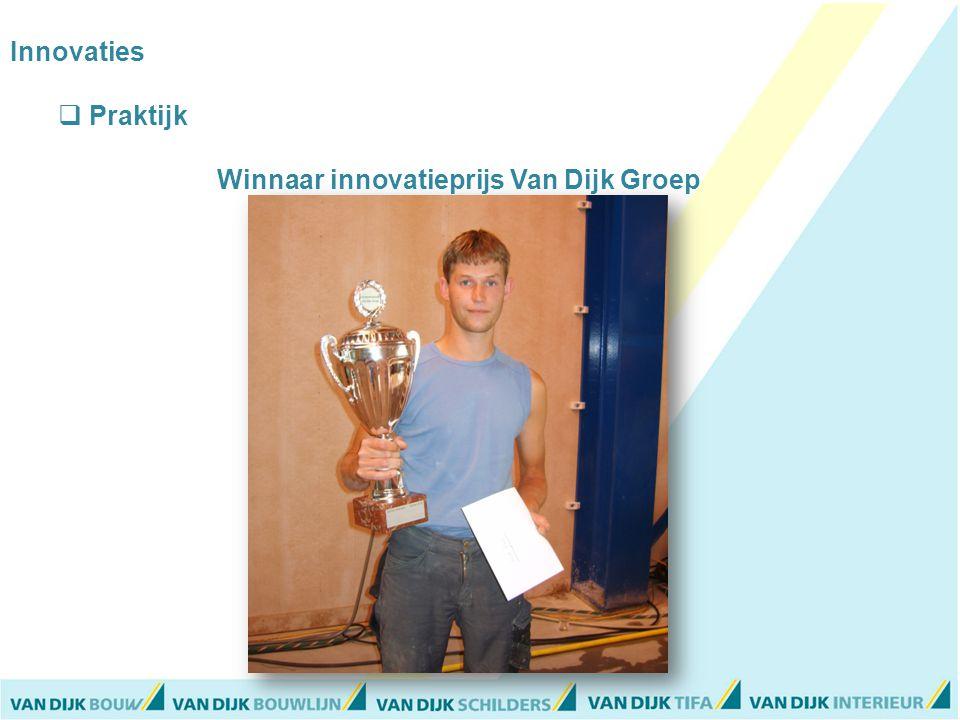 Innovaties  Praktijk Winnaar innovatieprijs Van Dijk Groep