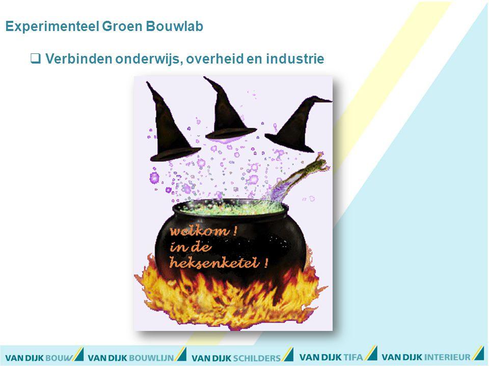 Experimenteel Groen Bouwlab  Verbinden onderwijs, overheid en industrie