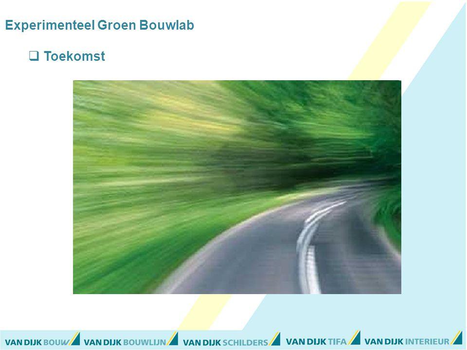 Experimenteel Groen Bouwlab  Toekomst