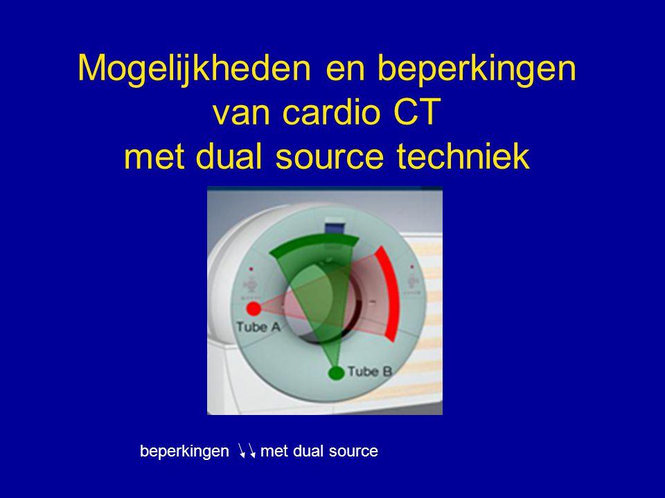 Mogelijkheden en beperkingen van cardio CT met dual source techniek beperkingenmet dual source