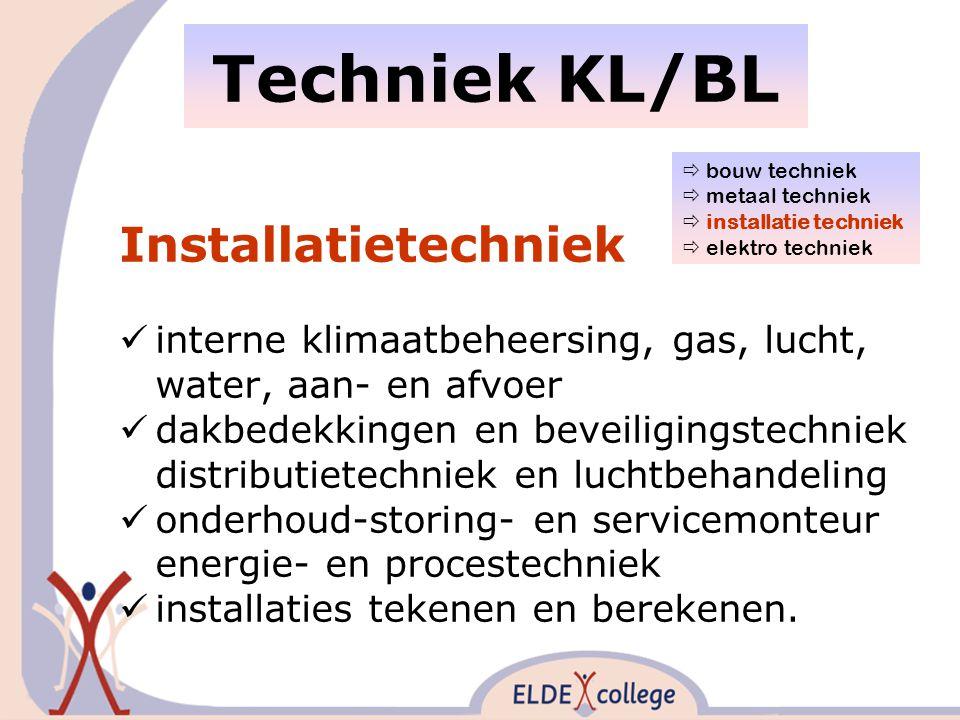 Techniek KL/BL Installatietechniek interne klimaatbeheersing, gas, lucht, water, aan- en afvoer dakbedekkingen en beveiligingstechniek distributietechniek en luchtbehandeling onderhoud-storing- en servicemonteur energie- en procestechniek installaties tekenen en berekenen.