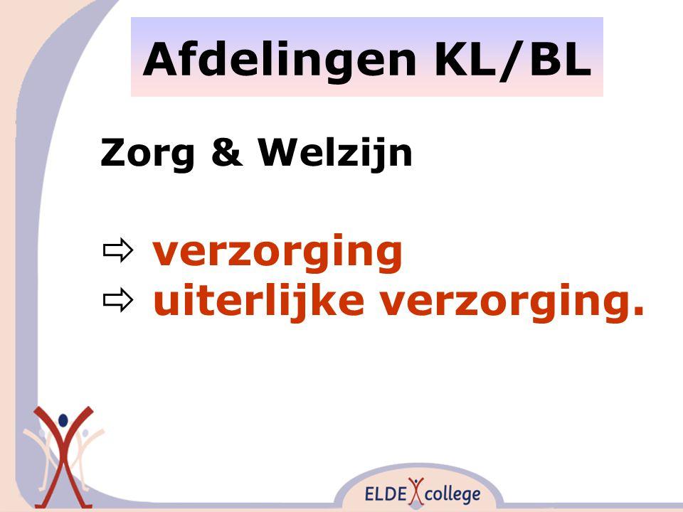 Afdelingen KL/BL Zorg & Welzijn  verzorging  uiterlijke verzorging.