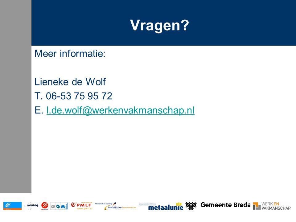 Vragen. Meer informatie: Lieneke de Wolf T. 06-53 75 95 72 E.