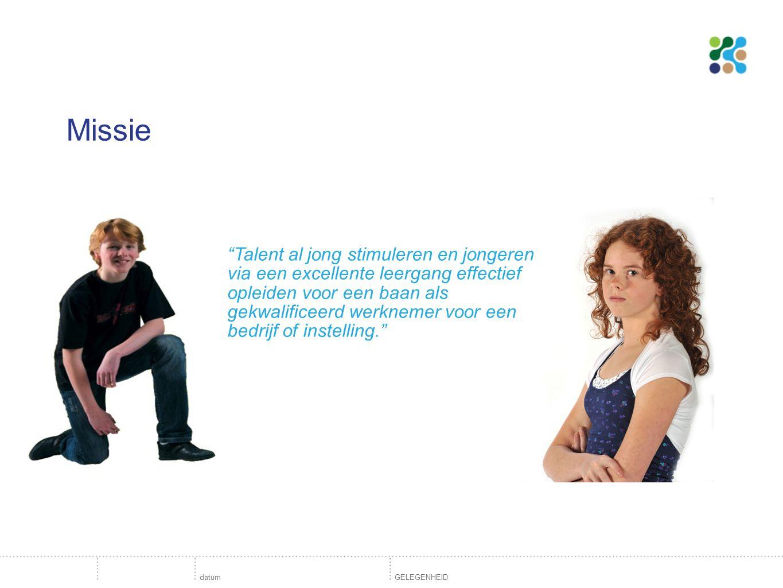 Missie Talent al jong stimuleren en jongeren via een excellente leergang effectief opleiden voor een baan als gekwalificeerd werknemer voor een bedrijf of instelling. datumGELEGENHEID