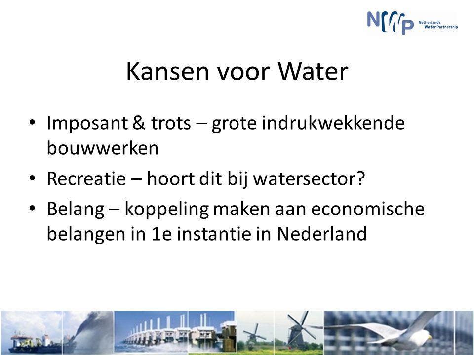 Kansen voor Water Imposant & trots – grote indrukwekkende bouwwerken Recreatie – hoort dit bij watersector.