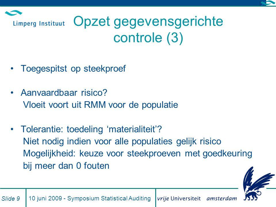 10 juni 2009 - Symposium Statistical Auditing Slide 10 Bevindingen uit de steekproef (1) Gevonden fouten Meer fouten dan aanvaardbaar voor goedkeuring Vragen: 'Echte' fouten.