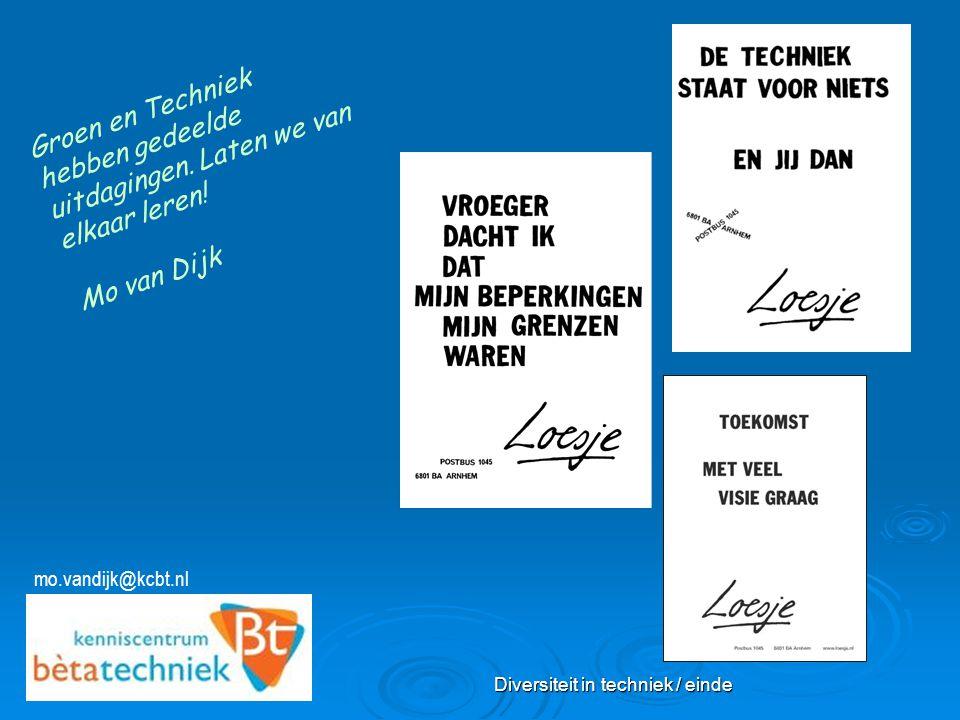 Diversiteit in techniek / einde mo.vandijk@kcbt.nl Groen en Techniek hebben gedeelde uitdagingen. Laten we van elkaar leren! Mo van Dijk