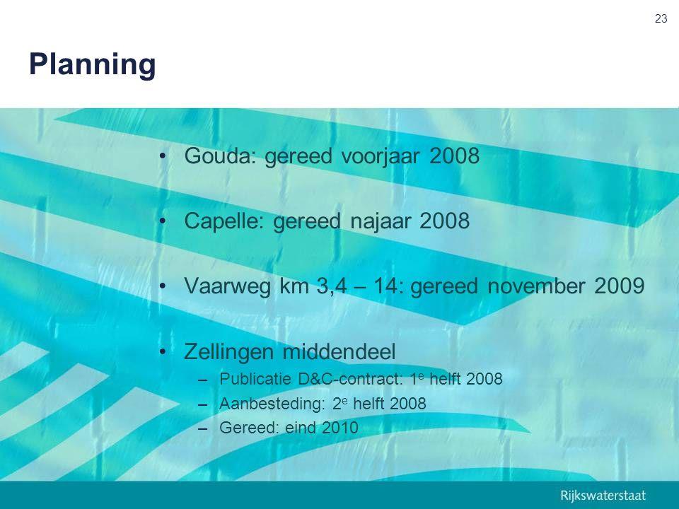 Planning Gouda: gereed voorjaar 2008 Capelle: gereed najaar 2008 Vaarweg km 3,4 – 14: gereed november 2009 Zellingen middendeel –Publicatie D&C-contract: 1 e helft 2008 –Aanbesteding: 2 e helft 2008 –Gereed: eind 2010 23
