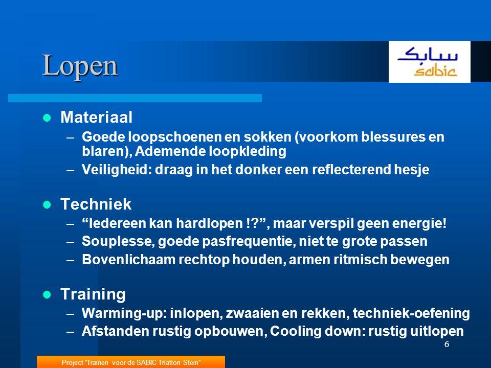 """Project """"Trainen voor de SABIC Triatlon Stein"""" 6 Lopen Materiaal –Goede loopschoenen en sokken (voorkom blessures en blaren), Ademende loopkleding –Ve"""