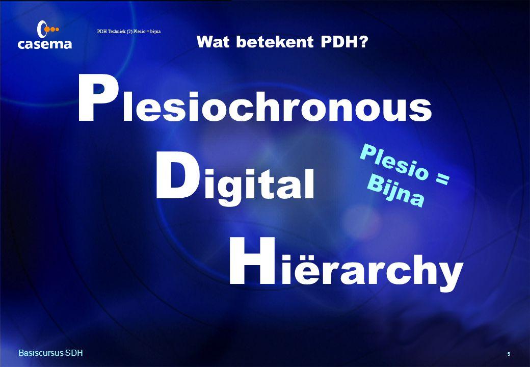 5 Basiscursus SDH Wat betekent PDH.