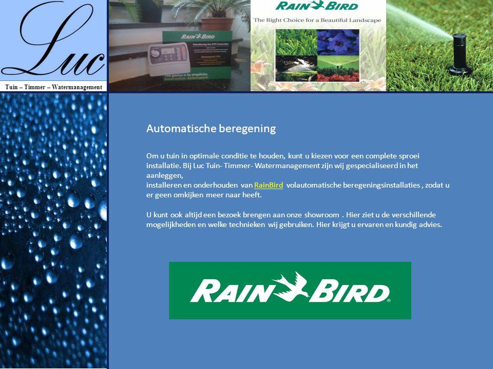 Automatische beregening Om u tuin in optimale conditie te houden, kunt u kiezen voor een complete sproei installatie.