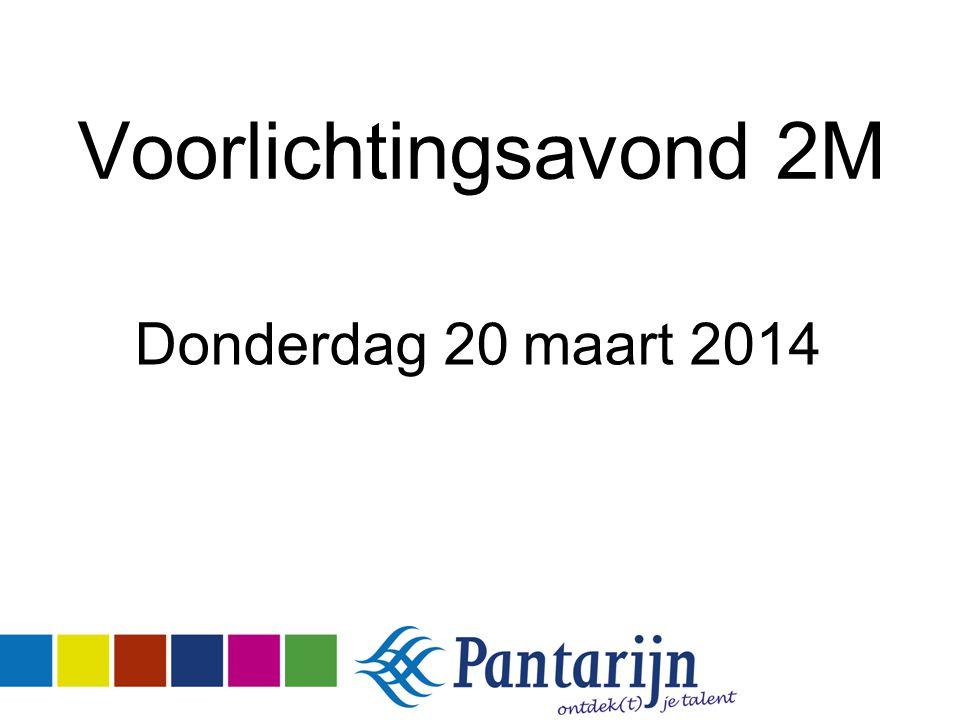 Voorlichtingsavond 2M Donderdag 20 maart 2014