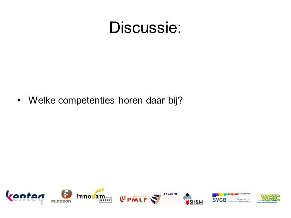 Discussie: Welke competenties horen daar bij?
