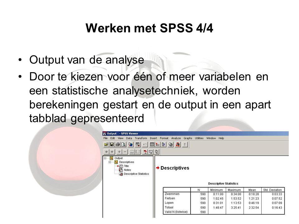 Werken met SPSS 4/4 Output van de analyse Door te kiezen voor één of meer variabelen en een statistische analysetechniek, worden berekeningen gestart