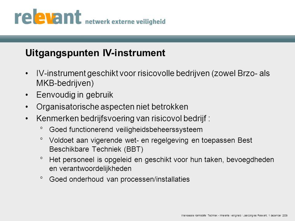 Uitgangspunten IV-instrument IV-instrument geschikt voor risicovolle bedrijven (zowel Brzo- als MKB-bedrijven) Eenvoudig in gebruik Organisatorische a