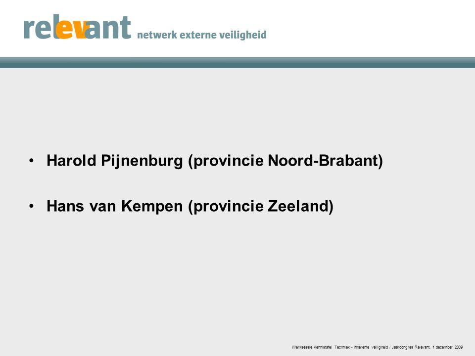 Harold Pijnenburg (provincie Noord-Brabant) Hans van Kempen (provincie Zeeland)