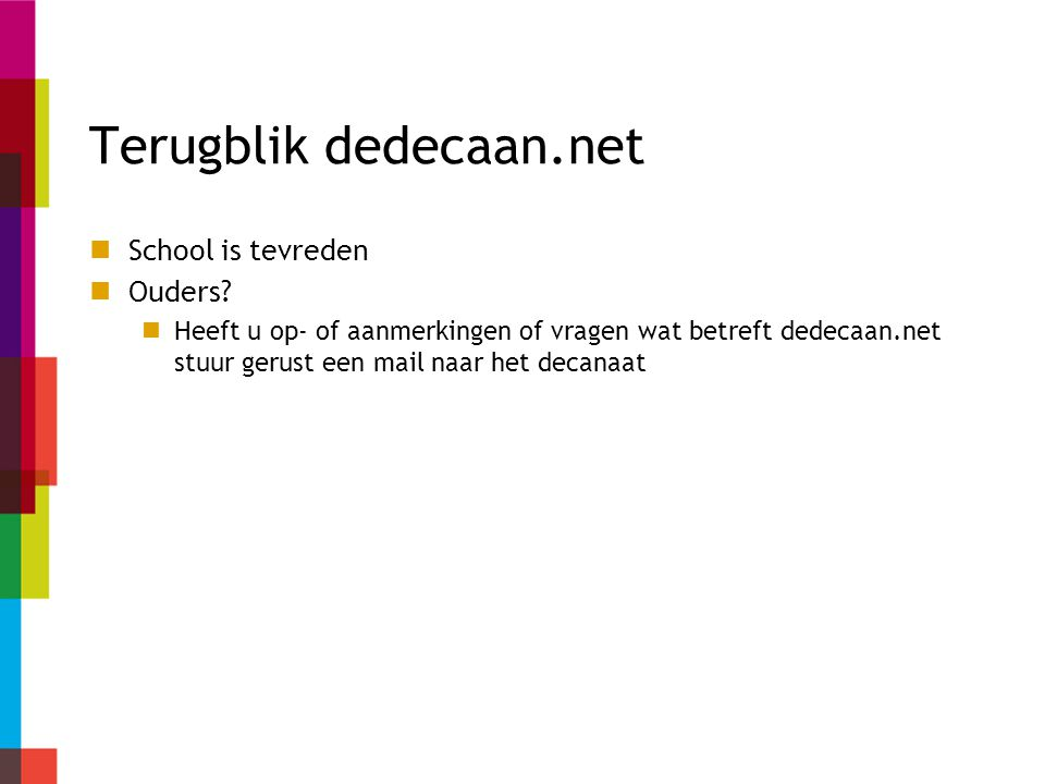 Terugblik dedecaan.net School is tevreden Ouders.