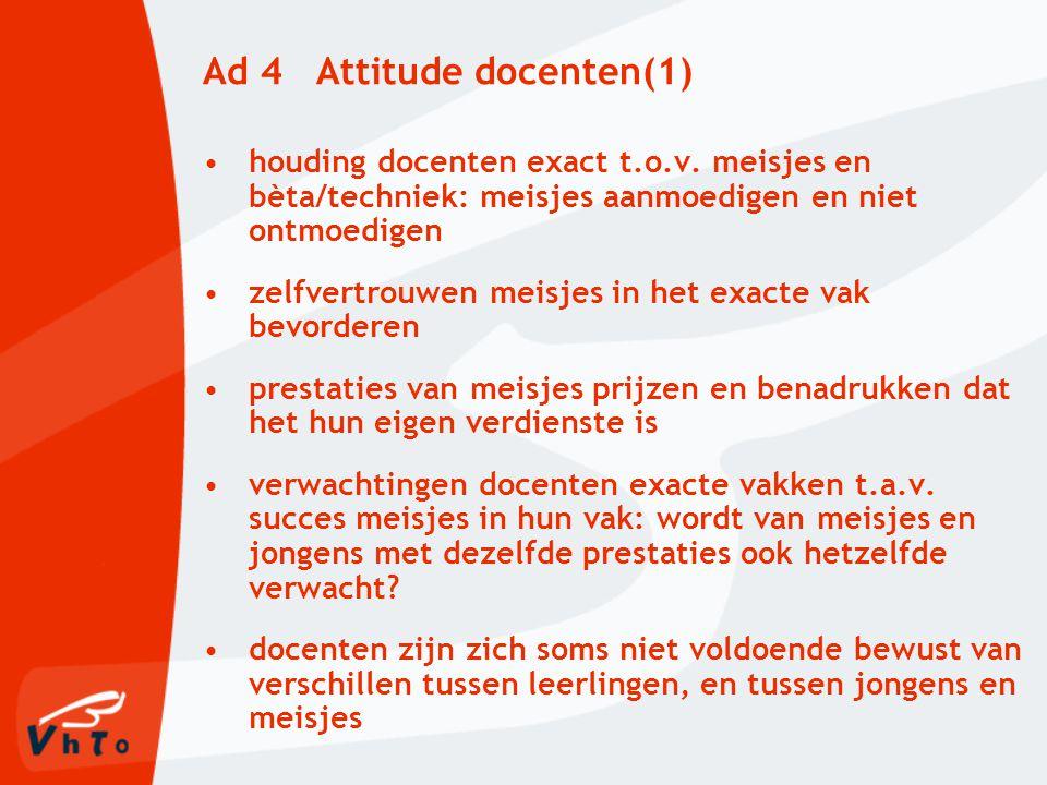 Ad 4 Attitude docenten(1) houding docenten exact t.o.v.