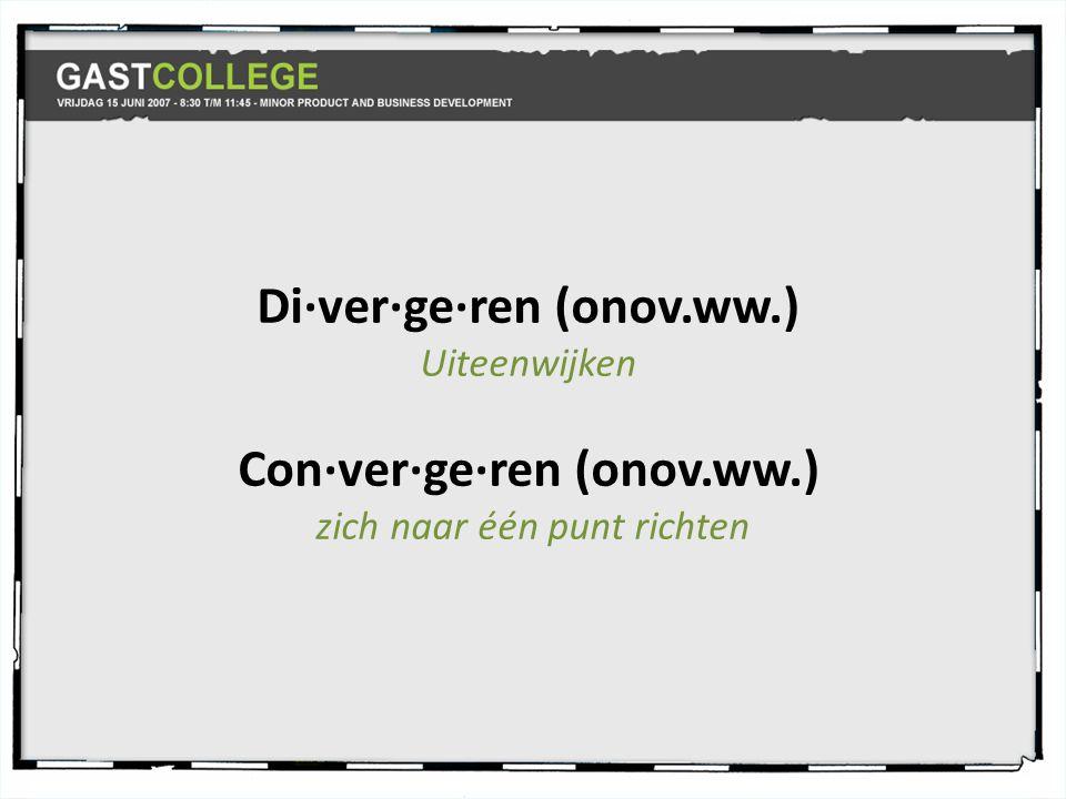 Di·ver·ge·ren (onov.ww.) Uiteenwijken Con·ver·ge·ren (onov.ww.) zich naar één punt richten