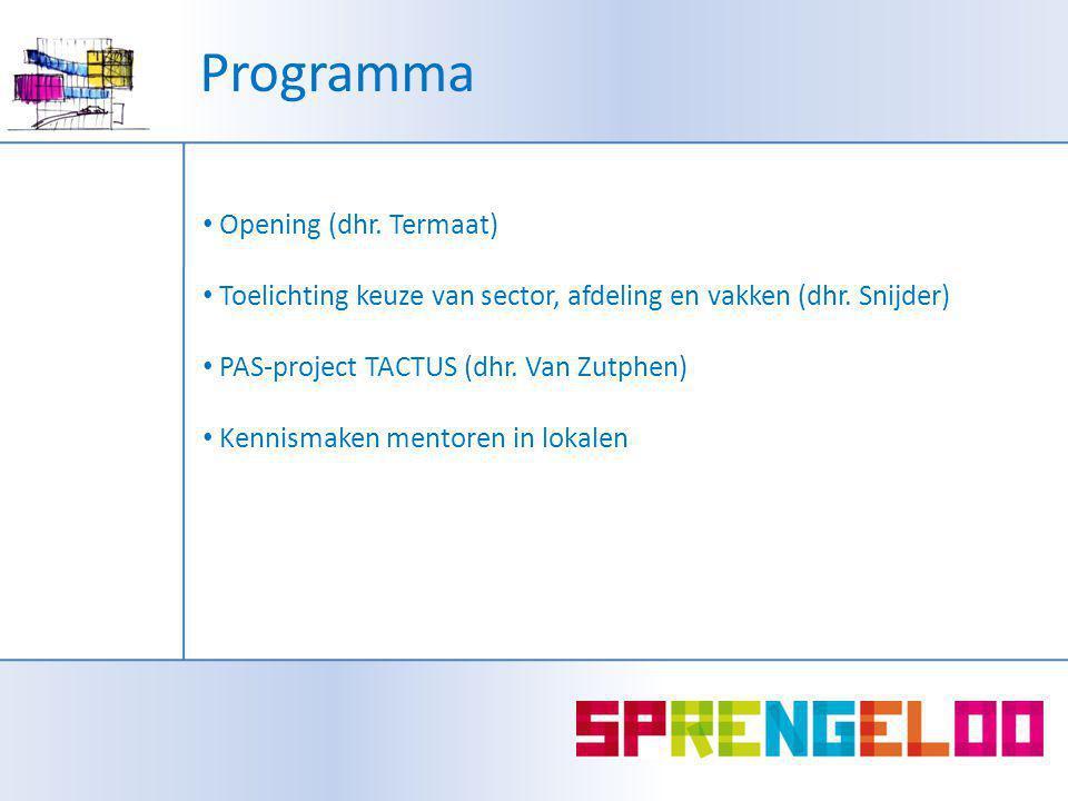 Programma Opening (dhr.Termaat) Toelichting keuze van sector, afdeling en vakken (dhr.