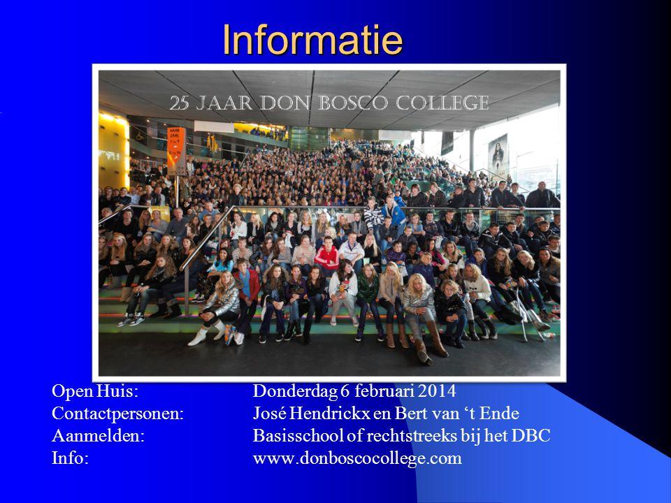 Informatie Open Huis: Donderdag 6 februari 2014 Contactpersonen: José Hendrickx en Bert van 't Ende Aanmelden: Basisschool of rechtstreeks bij het DBC