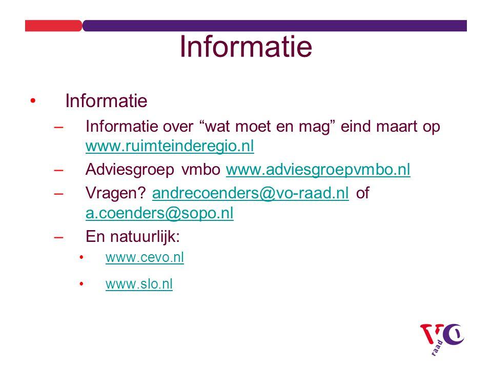 Informatie –Informatie over wat moet en mag eind maart op www.ruimteinderegio.nl www.ruimteinderegio.nl –Adviesgroep vmbo www.adviesgroepvmbo.nlwww.adviesgroepvmbo.nl –Vragen.