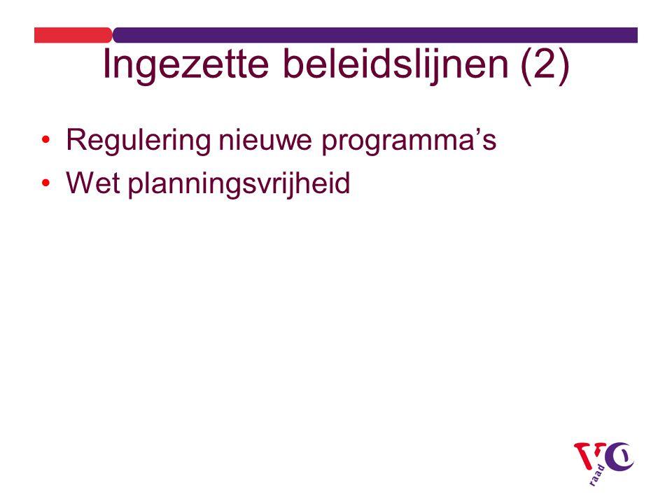 Ingezette beleidslijnen (2) Regulering nieuwe programma's Wet planningsvrijheid