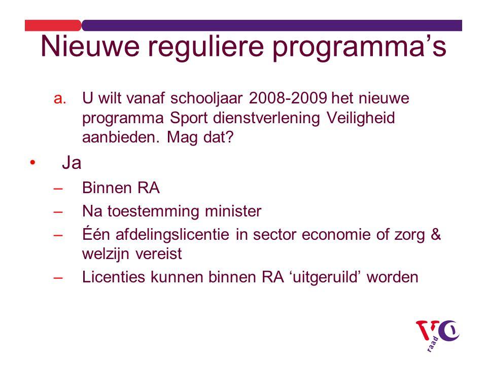Nieuwe reguliere programma's a.U wilt vanaf schooljaar 2008-2009 het nieuwe programma Sport dienstverlening Veiligheid aanbieden.