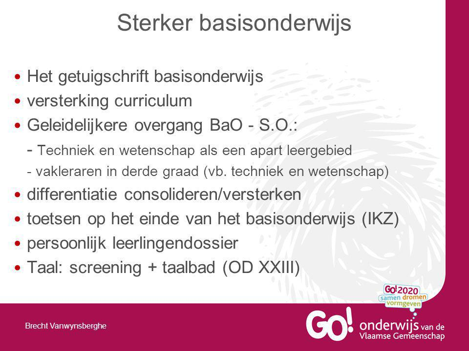 Het getuigschrift basisonderwijs versterking curriculum Geleidelijkere overgang BaO - S.O.: - Techniek en wetenschap als een apart leergebied - vakleraren in derde graad (vb.