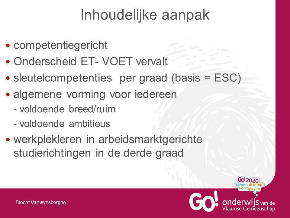 competentiegericht Onderscheid ET- VOET vervalt sleutelcompetenties per graad (basis = ESC) algemene vorming voor iedereen - voldoende breed/ruim - vo