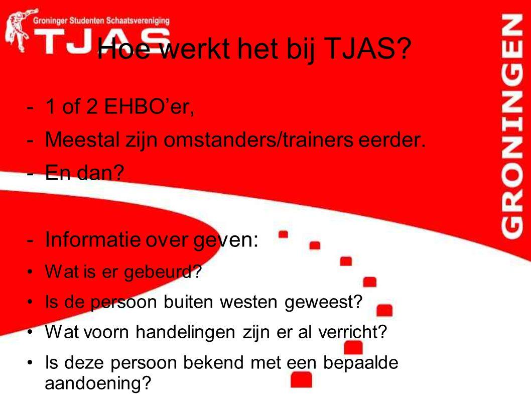 Hoe werkt het bij TJAS.-1 of 2 EHBO'er, -Meestal zijn omstanders/trainers eerder.