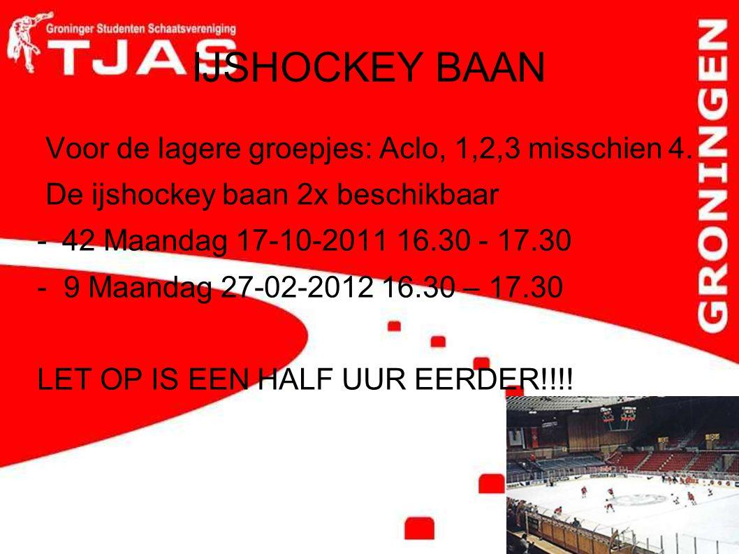 IJSHOCKEY BAAN Voor de lagere groepjes: Aclo, 1,2,3 misschien 4. De ijshockey baan 2x beschikbaar -42 Maandag 17-10-2011 16.30 - 17.30 - 9 Maandag 27-