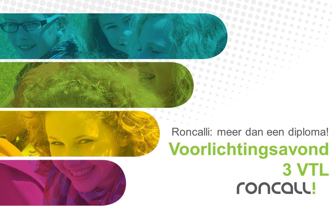 Roncalli: meer dan een diploma! Voorlichtingsavond 3 VTL