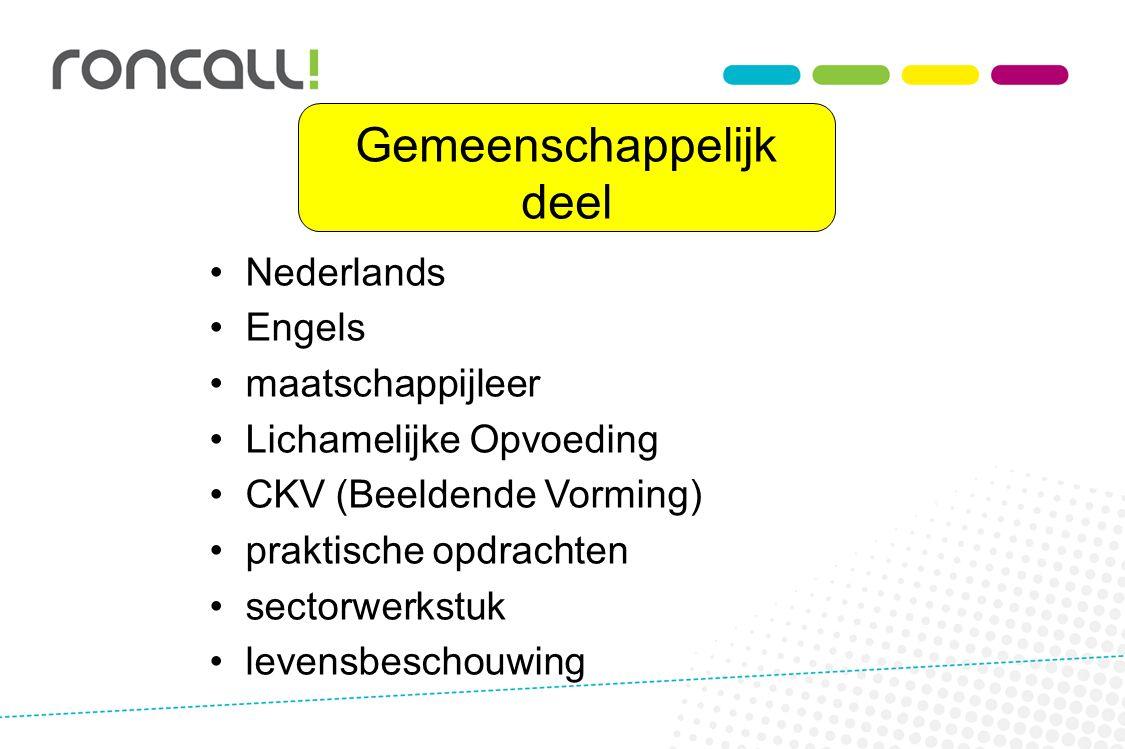 Gemeenschappelijk deel Nederlands Engels maatschappijleer Lichamelijke Opvoeding CKV (Beeldende Vorming) praktische opdrachten sectorwerkstuk levensbe