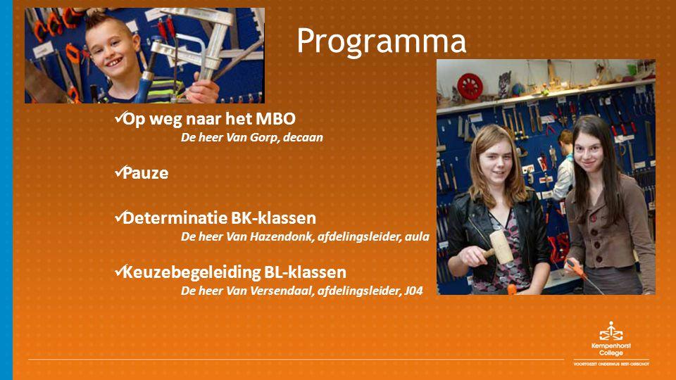 Voorbeelden determinatie De leerling wil graag naar KBL 3 sector Zorg en Welzijn.