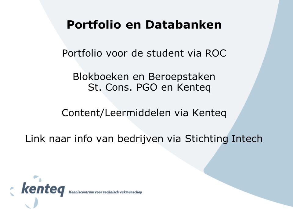 Portfolio en Databanken Portfolio voor de student via ROC Blokboeken en Beroepstaken St.