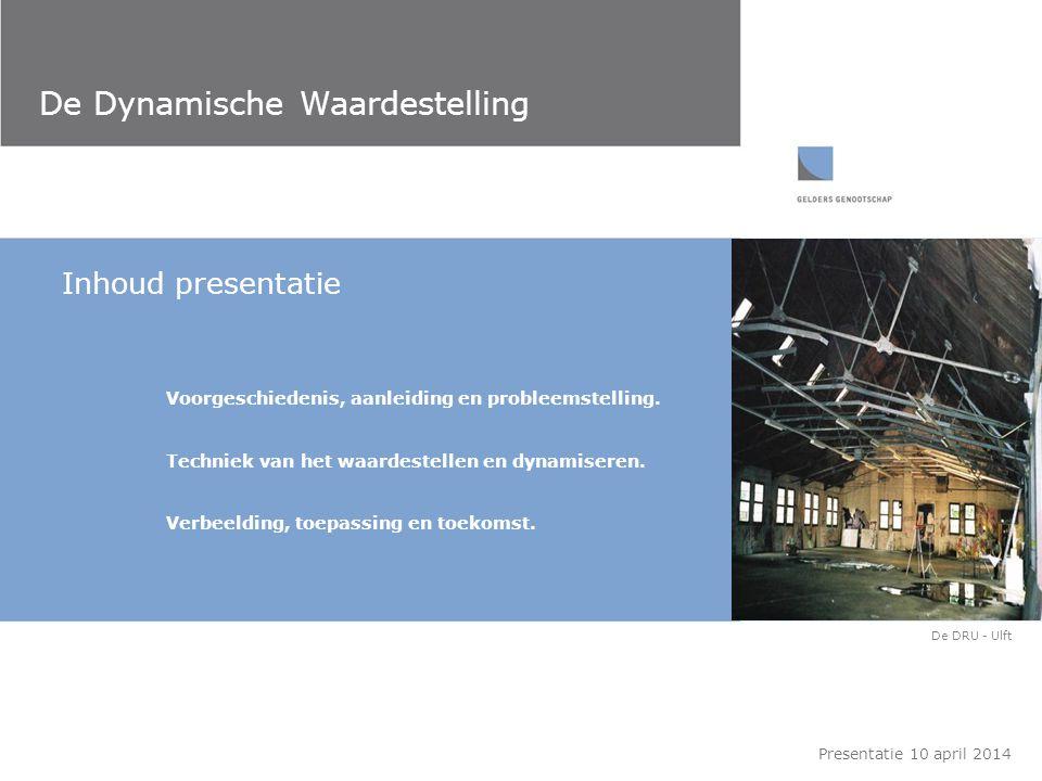 De Dynamische Waardestelling Aandachtspunten / knelpunten: * Landschap, ensembles en omgeving * Handreiking en geen zaligmakende oplossing * Dynamiseren en vernieuwen * Lezen eenvoudig: ontwikkeling vraagt om multidisciplinair en deskundig team * Gestuurd door toepassingsvraag Presentatie 10 april 2014 Verbeelding, toepassing en toekomst