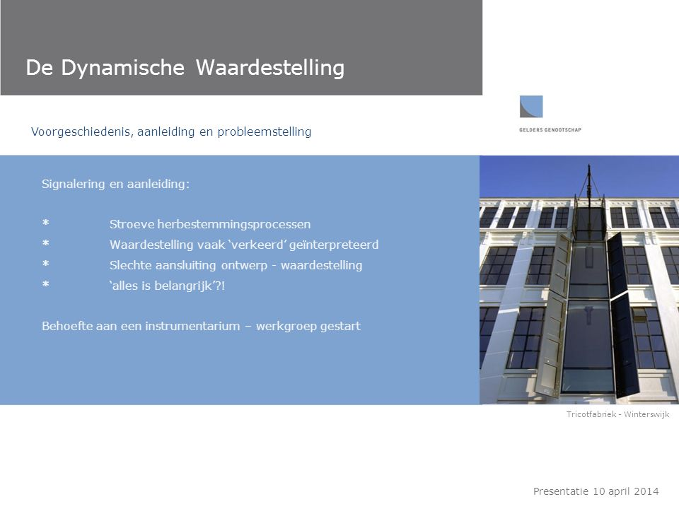 De Dynamische Waardestelling Presentatie 10 april 2014 Voorgeschiedenis, aanleiding en probleemstelling 50 KV station - Apeldoorn Overweging: *Aanpassen waardestelling.