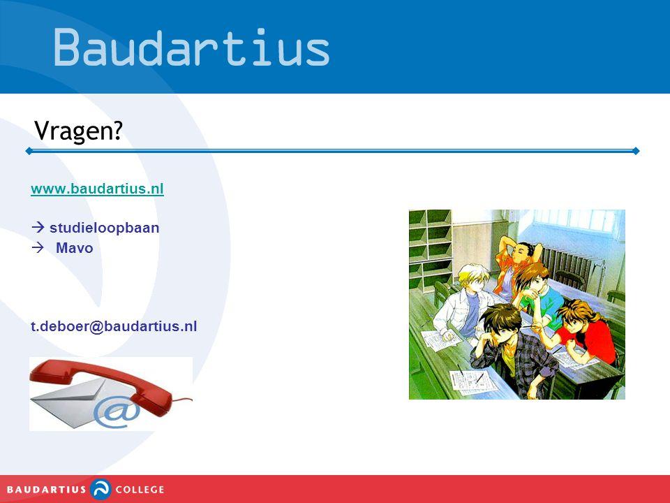 Vragen? www.baudartius.nl  studieloopbaan  Mavo t.deboer@baudartius.nl