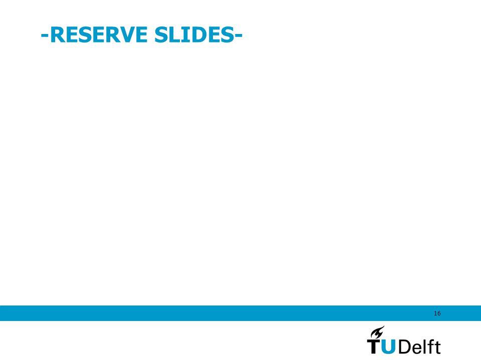 16 -RESERVE SLIDES-