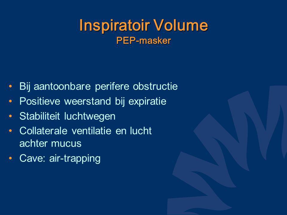 Bij aantoonbare perifere obstructie Positieve weerstand bij expiratie Stabiliteit luchtwegen Collaterale ventilatie en lucht achter mucus Cave: air-trapping