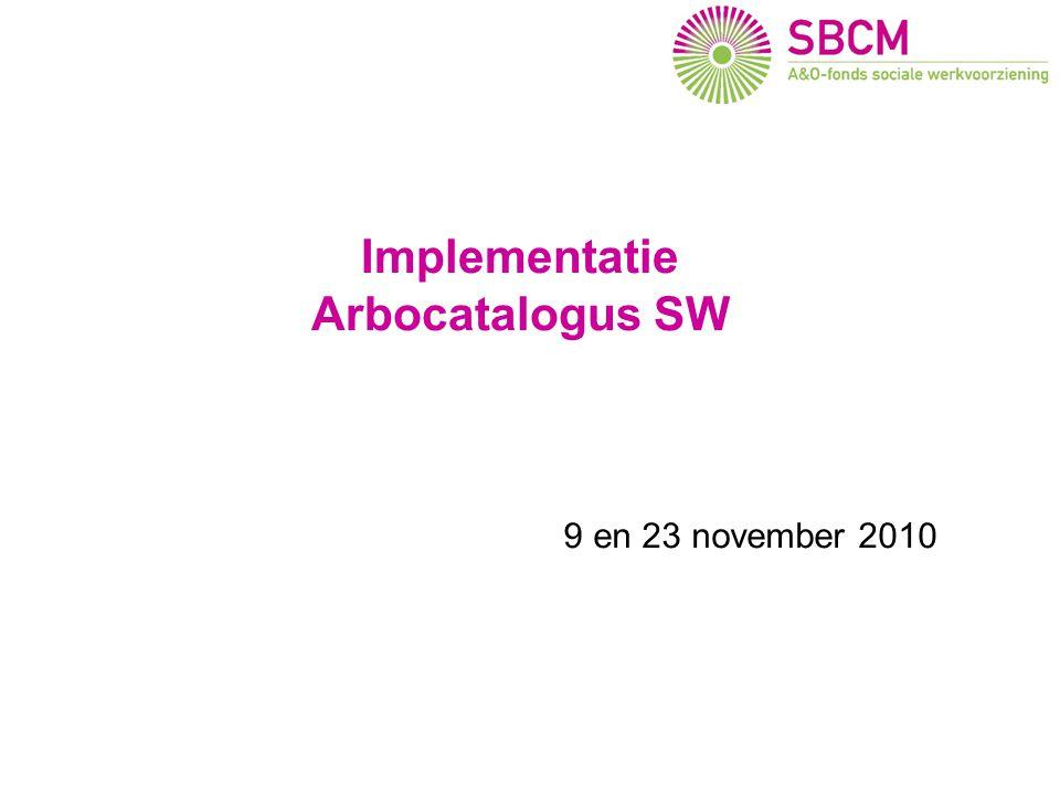 Implementatie Arbocatalogus SW 9 en 23 november 2010