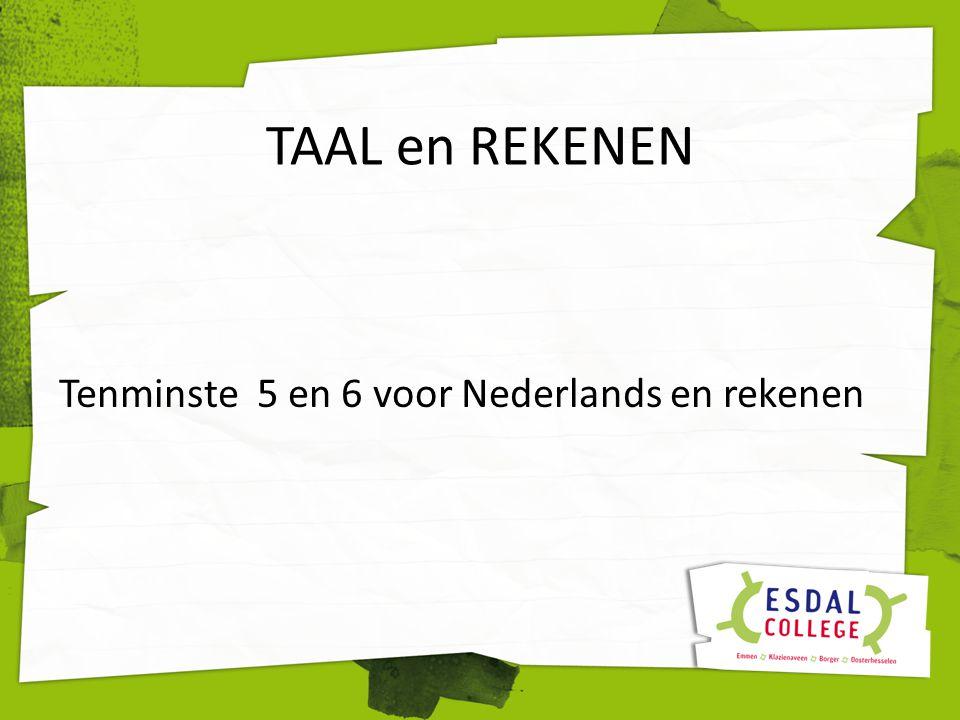 TAAL en REKENEN Tenminste 5 en 6 voor Nederlands en rekenen