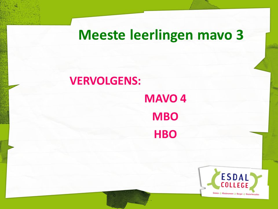 Aantal leerlingen Havo 3 VERVOLGENS: Havo 4 Havo 5 HBO