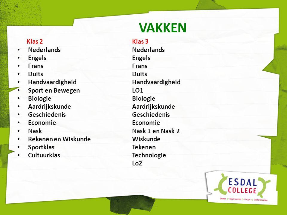 VAKKEN Klas 2Klas 3 Nederlands Nederlands EngelsEngels FransFrans DuitsDuits HandvaardigheidHandvaardigheid Sport en BewegenLO1 Biologie Biologie Aard