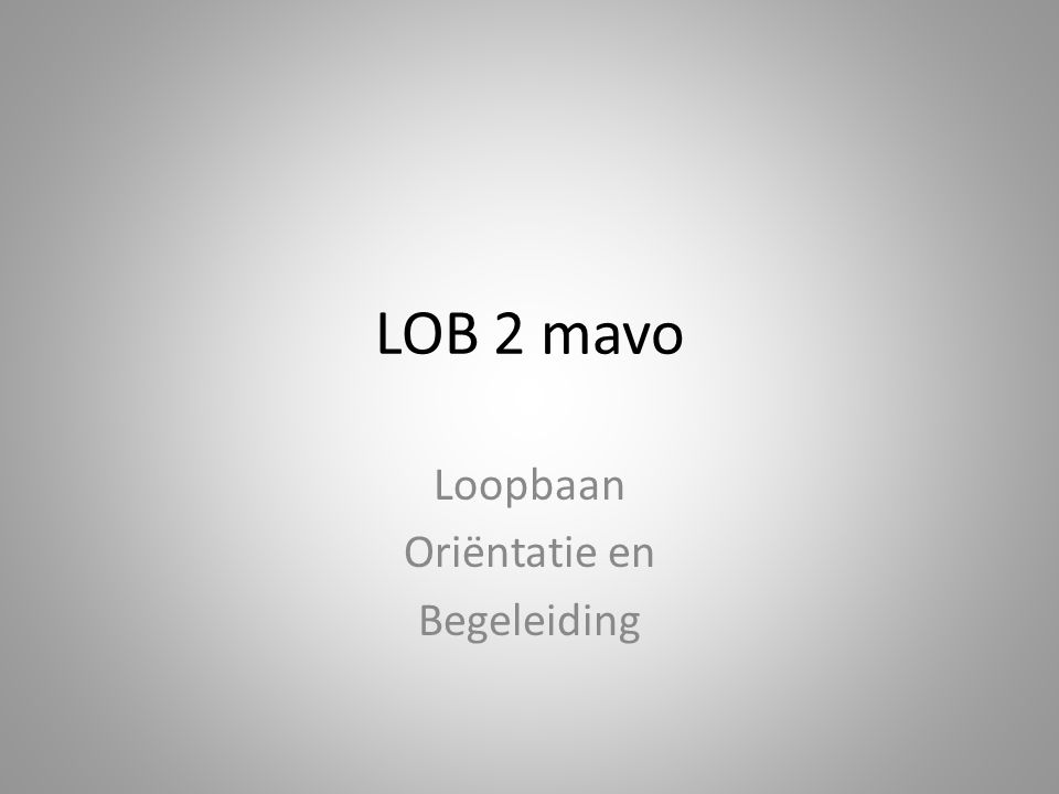 LOB 2 mavo Loopbaan Oriëntatie en Begeleiding