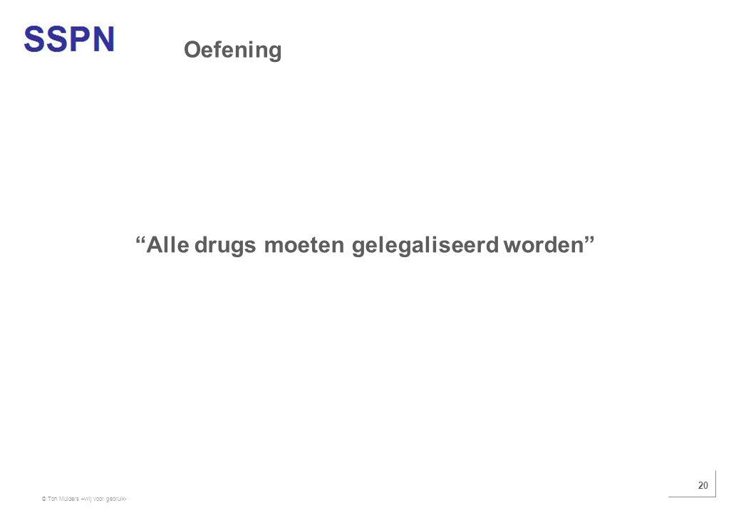 """© Ton Mulders –vrij voor gebruik- 20 """"Alle drugs moeten gelegaliseerd worden"""" Oefening"""