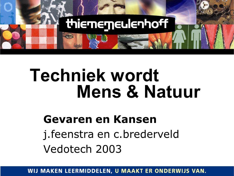 Techniek wordt Mens & Natuur Gevaren en Kansen j.feenstra en c.brederveld Vedotech 2003