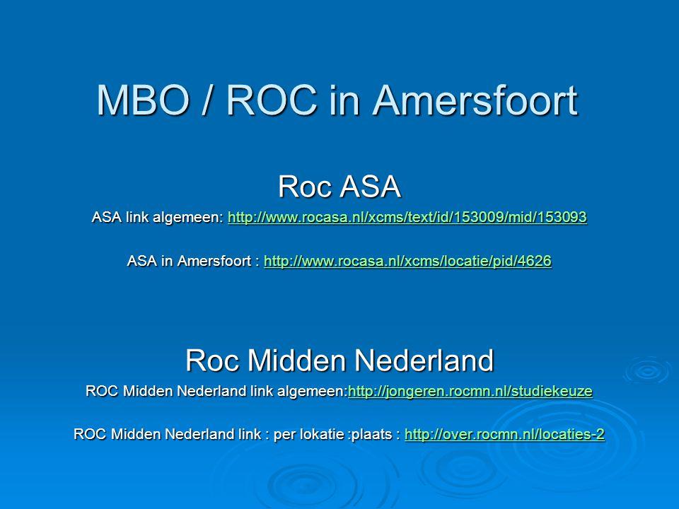 MBO / ROC in Amersfoort Roc ASA ASA link algemeen: http://www.rocasa.nl/xcms/text/id/153009/mid/153093 http://www.rocasa.nl/xcms/text/id/153009/mid/15