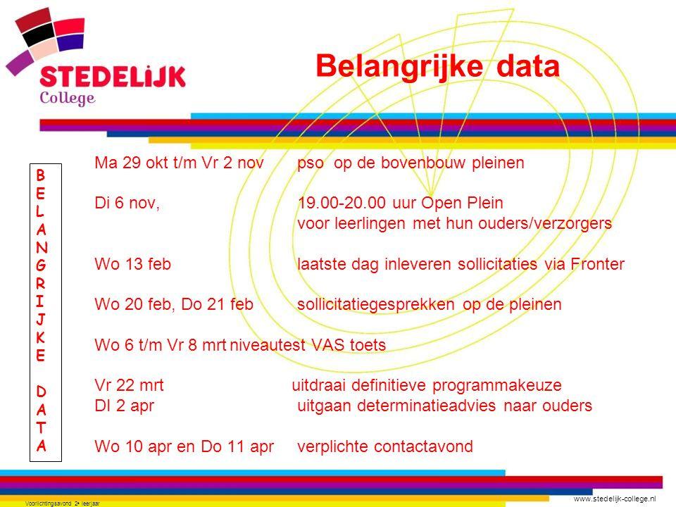 www.stedelijk-college.nl Voorlichtingsavond 2 e leerjaar BELANGRIJKEDATABELANGRIJKEDATA Ma 29 okt t/m Vr 2 novpso op de bovenbouw pleinen Di 6 nov, 19